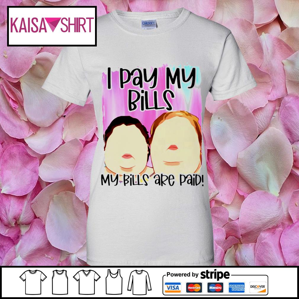 1000 Pound sisters I pay my bills my bills are paid s ladies-tee