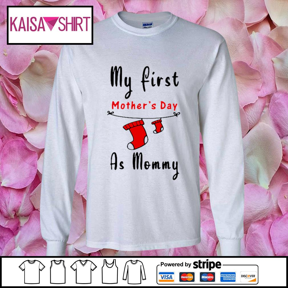 My first mother's day as mommy s longsleeve-tee