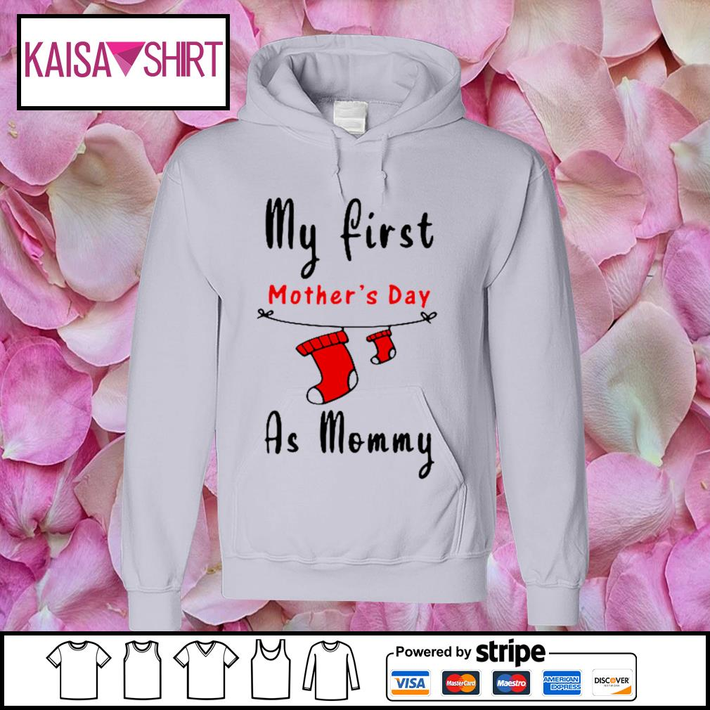 My first mother's day as mommy s hoodie