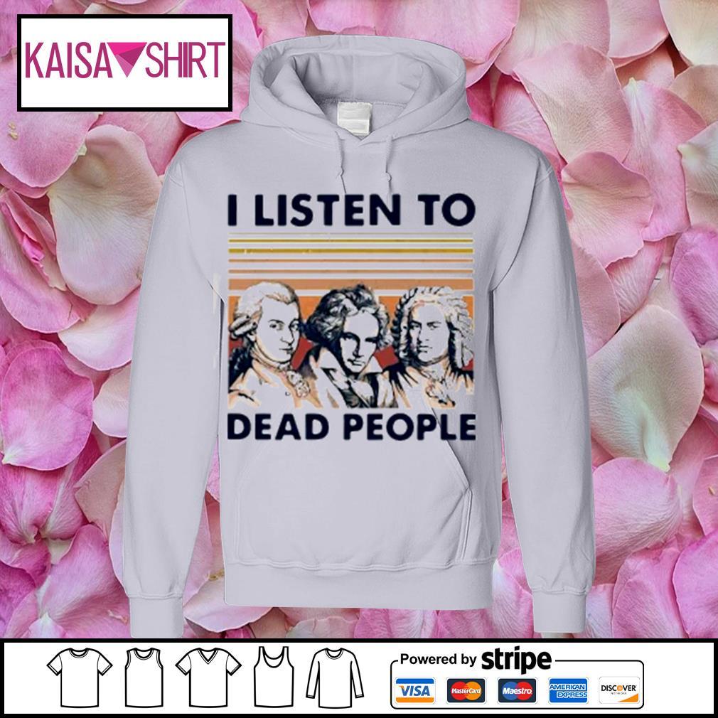 I listen to dead people s hoodie