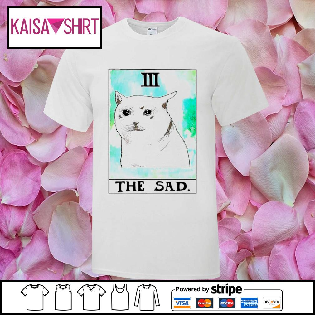 Cat 3 the sad shirt