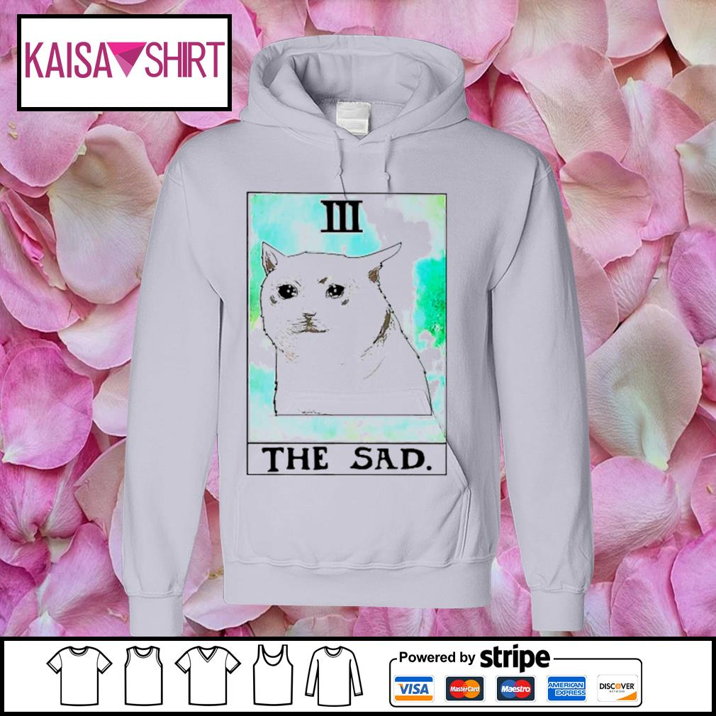 Cat 3 the sad s hoodie