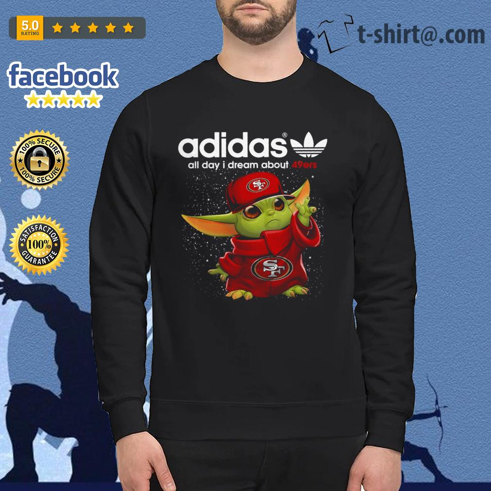 Adidas All Day I Dream About 49ers Baby Yoda Shirt Skt Shirt