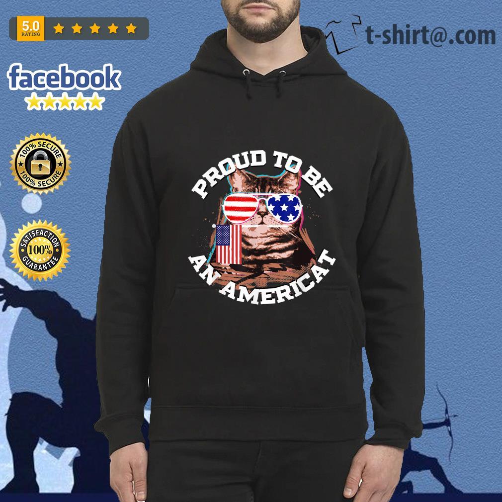 Proud to be an Americat s hoodie
