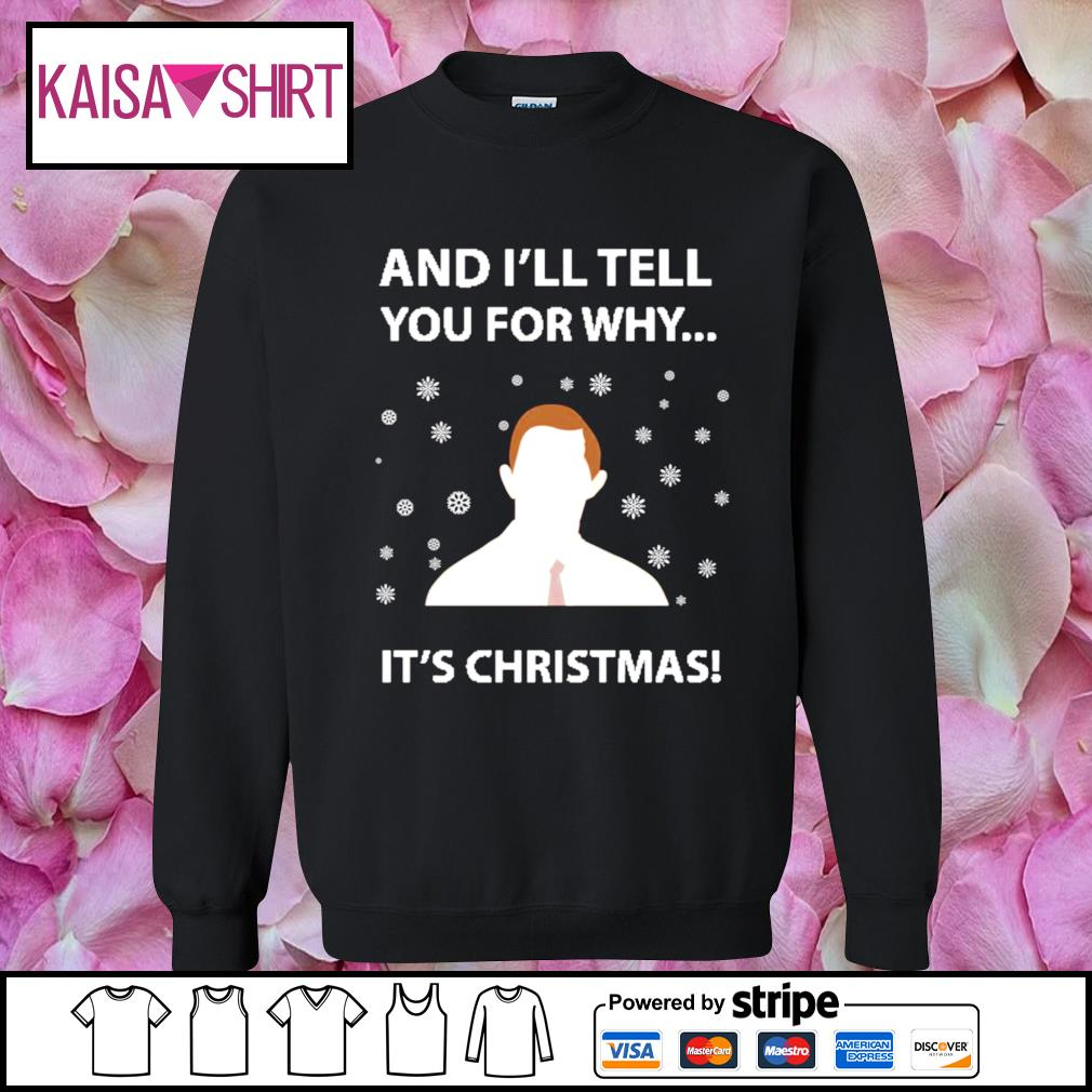 And I_ll tell you for why it_s Christmas s sweater