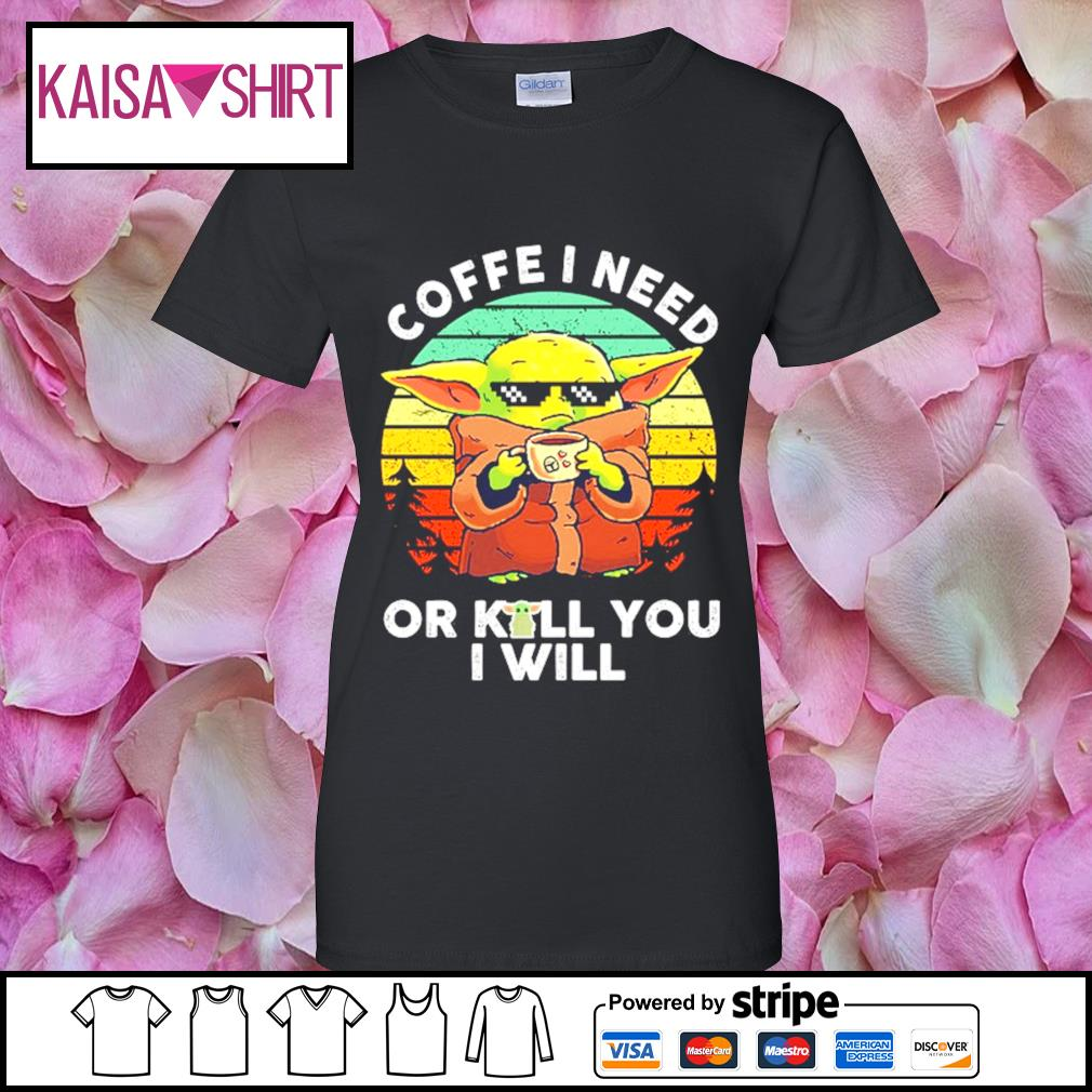 Baby Yoda coffee I need or kill you I will vintage s ladies-tee
