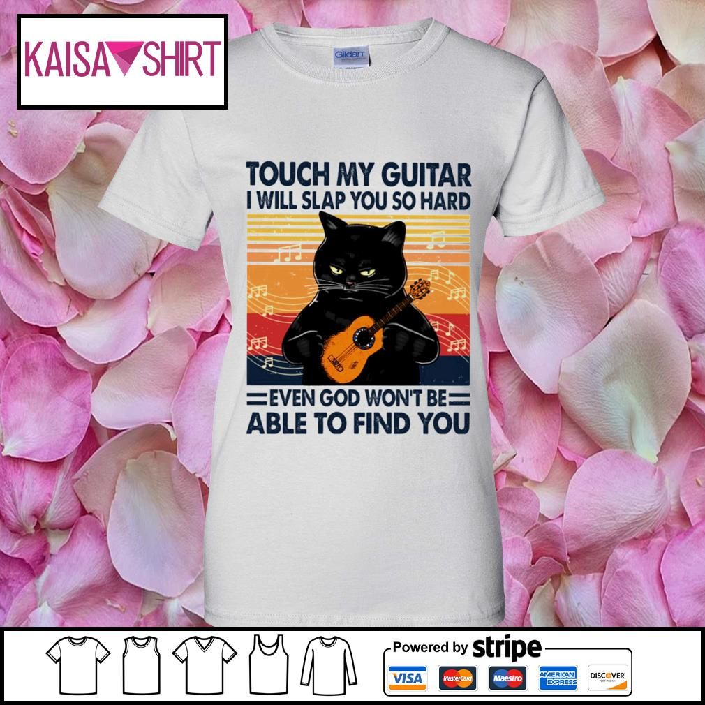Black cat touch my guitar I will slap you so hard even god won_t be able to find you vintage s ladies-tee