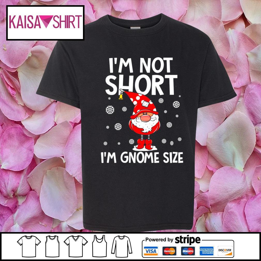 I_m not short I_m Gnome size Christmas s youth-shirt