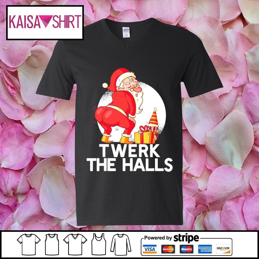Santa sexy twerk the halls Christmas s v-neck t-shirt