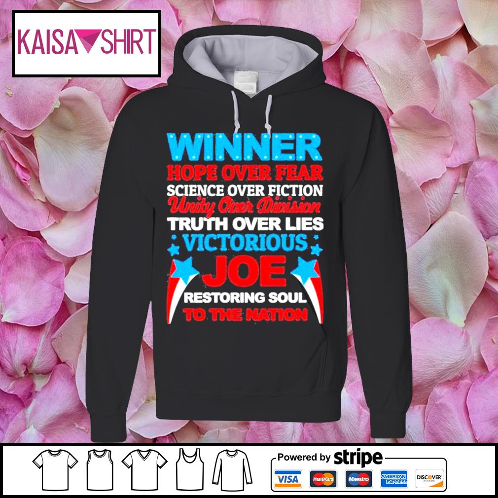 Winner hope over fear science over fiction unity over division Joe s hoodie