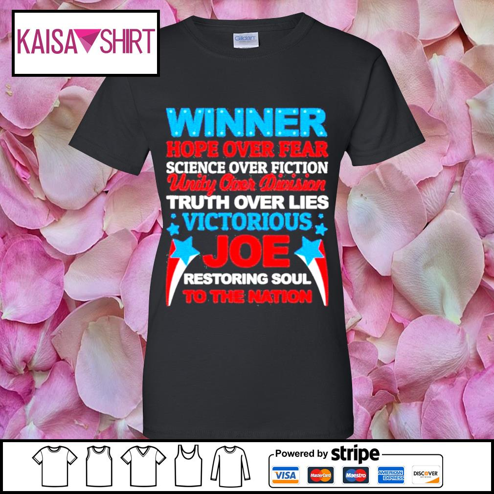 Winner hope over fear science over fiction unity over division Joe s ladies-tee