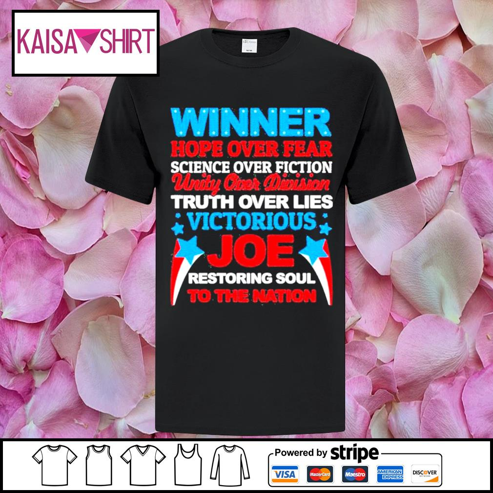 Winner hope over fear science over fiction unity over division Joe shirt